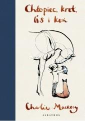 Okładka książki Chłopiec, kret, lis i koń Charlie Mackesy