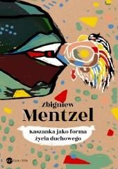 Okładka książki Kaszanka jako forma życia duchowego Zbigniew Mentzel