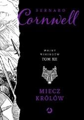 Okładka książki Miecz królów Bernard Cornwell