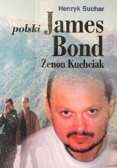 Okładka książki Polski James Bond - Zenon Kuchciak Henryk Suchar