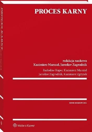 Okładka książki Proces karny Zagrodnik Jarosław,Radosław Koper,Kazimierz Marszał,Kazimierz Zgryzek