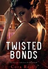 Okładka książki Twisted Bonds Cora Reilly
