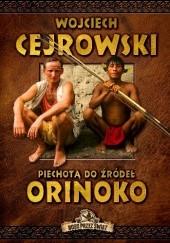 Okładka książki Piechotą do źródeł Orinoko Wojciech Cejrowski
