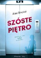 Okładka książki Szóste piętro Alex Sinclair