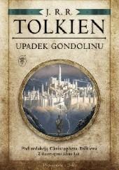 Okładka książki Upadek Gondolinu J.R.R. Tolkien,Christopher John Reuel Tolkien,Alan Lee