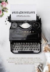 Okładka książki #książkowelove - opowiadania praca zbiorowa