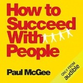 Okładka książki How to Succeed with People Paul McGee