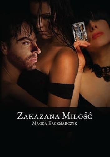 Okładka książki Zakazana miłość Magda Kaczmarczyk