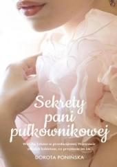 Okładka książki Sekrety pani pułkownikowej Dorota Ponińska