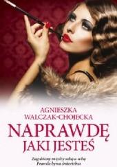 Okładka książki Naprawdę jaki jesteś Agnieszka Walczak-Chojecka