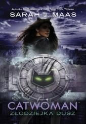 Okładka książki Catwoman. Złodziejka dusz Sarah J. Maas