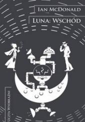 Okładka książki Luna: Wschód Ian McDonald