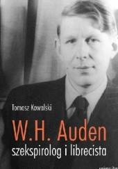 Okładka książki Wystan Hugh Auden – szekspirolog i librecista Tomasz Kowalski