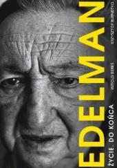Okładka książki Marek Edelman. Życie do końca Witold Bereś,Krzysztof Brunetko