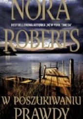 Okładka książki W poszukiwaniu prawdy Nora Roberts