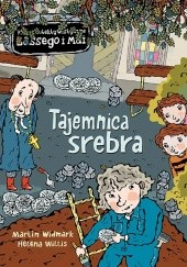 Okładka książki Tajemnica srebra Martin Widmark,Helena Willis