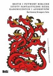 Okładka książki Bestie i potwory biblijne Bartłomiej Grzegorz Sala,Błażej Ostoja Lniski