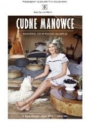 Okładka książki Cudne manowce. Wszystko, co w Polsce najlepsze Magda Grzebyk