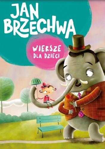 Wiersze Dla Dzieci Jan Brzechwa 4899321 Lubimyczytaćpl
