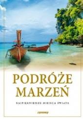 Okładka książki Podróże marzeń. Najpiękniejsze miejsca świata. Album praca zbiorowa