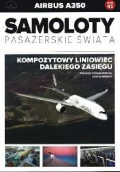Okładka książki Airbus A350 - Kompozytowy liniowiec dalekiego zasięgu Paweł Bondaryk,Michał Petrykowski