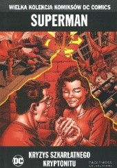 Okładka książki Superman: Kryzys szkarłatnego kryptonitu Dan Jurgens,John Byrne,Roger Stern,Kerry Gammill,Bob McLeod,Jerry Ordway,Curt Swan,Dave Hoover