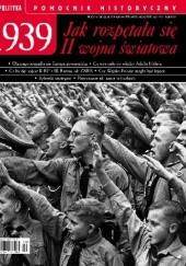 Okładka książki Pomocnik historyczny nr 8/2019; 1939. Jak rozpętała się II wojna światowa Redakcja tygodnika Polityka