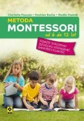 Okładka książki Metoda Montessori od 6 do 12 lat Nadia Hamid,Charlotte Poussin