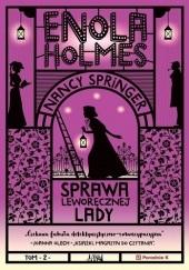 Okładka książki Enola Holmes. Sprawa leworęcznej lady Nancy Springer