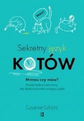 Okładka książki Sekretny język kotów Susanne Schötz