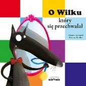 Okładka książki O Wilku, który si.ę przechwalał Orianne Lallemand