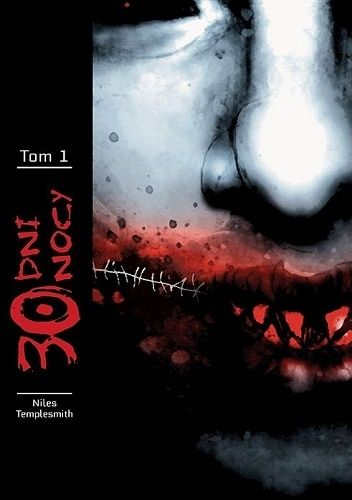 Okładka książki 30 Dni Nocy - Tom 1 Steve Niles,Ben Templesmith