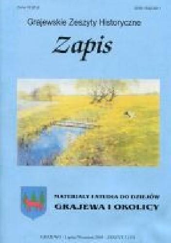 Okładka książki Zapis. Materiały i studia do dziejów Grajewa i okolicy. Zeszyt 3 (15) Tomasz Dudziński
