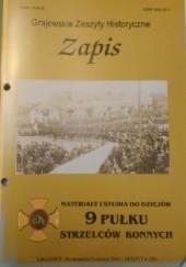 Okładka książki Zapis. Materiały i studia do dziejów 9 Pułku Strzelców Konnych. Zeszyt 4(20)