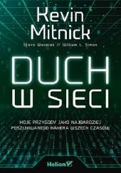 Okładka książki Duch w sieci. Moje przygody jako najbardziej poszukiwanego hakera wszech czasów Steve Wozniak,Kevin Mitnick,William L. Simon