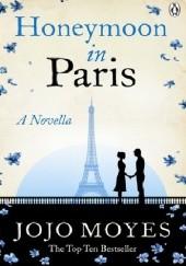 Okładka książki Honeymoon in Paris Jojo Moyes