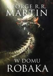 Okładka książki W domu robaka George R.R. Martin