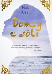 Okładka książki Domy z soli Hala Alyan