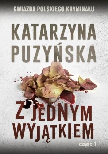 Okładka książki Z jednym wyjątkiem cz. 1 Katarzyna Puzyńska