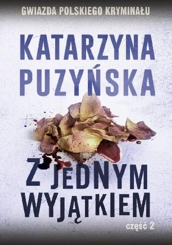 Okładka książki Z jednym wyjątkiem cz. 2 Katarzyna Puzyńska