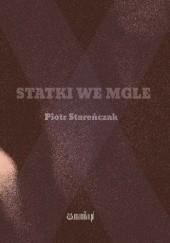 Okładka książki Statki we mgle Piotr Stareńczak