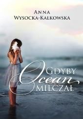 Okładka książki Gdyby ocean milczał Anna Wysocka-Kalkowska