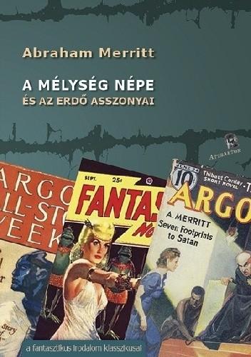 Okładka książki A mélység népe és az erdő asszonyai Abraham Merritt