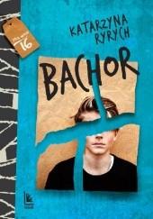 Okładka książki Bachor Katarzyna Ryrych