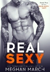Okładka książki Real Sexy Meghan March