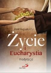 Okładka książki Eucharystia i życie Józef Augustyn SJ