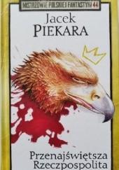 Okładka książki Przenajświętsza Rzeczpospolita Jacek Piekara