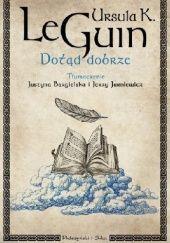 Okładka książki Dotąd dobrze Ursula K. Le Guin
