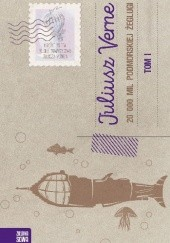 Okładka książki 20 000 mil podmorskiej żeglugi. Tom 1 Juliusz Verne