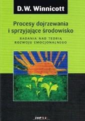 Okładka książki Procesy dojrzewania i sprzyjające środowisko Donald W. Winnicott